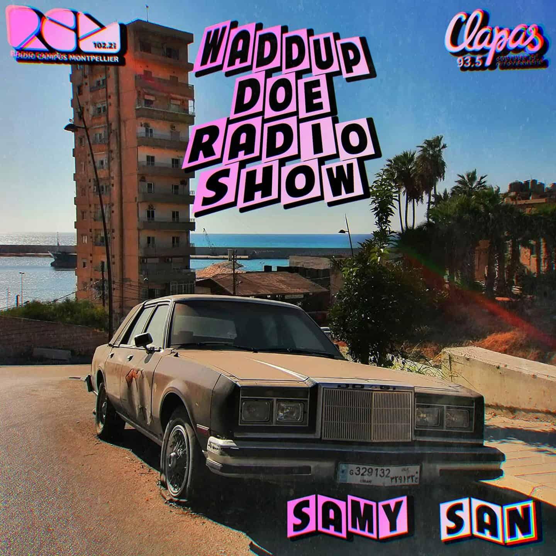 Waddup Doe Radio Show #3, une émission Radio Campus Montpellier