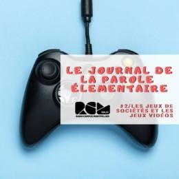 Le Journal de la Parole Élémentaire, Les jeux de sociétés et les jeux vidéos