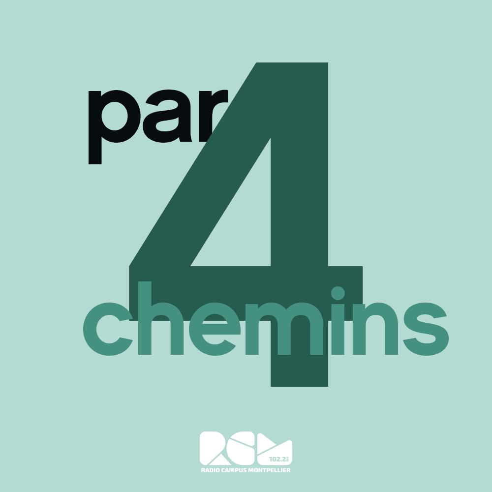 Par 4 Chemins - Radio Campus Montpellier