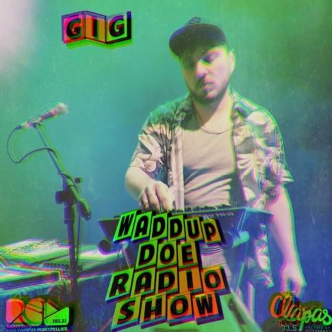 Waddup Doe Radio Show Gig