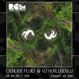 Gender Fluid VJ Hurluberlu Radio Campus Montpellier
