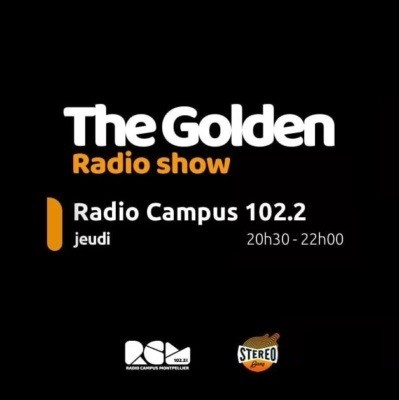 The Golden Radio Show Radio CAmpus Montpellier Stereo Gang