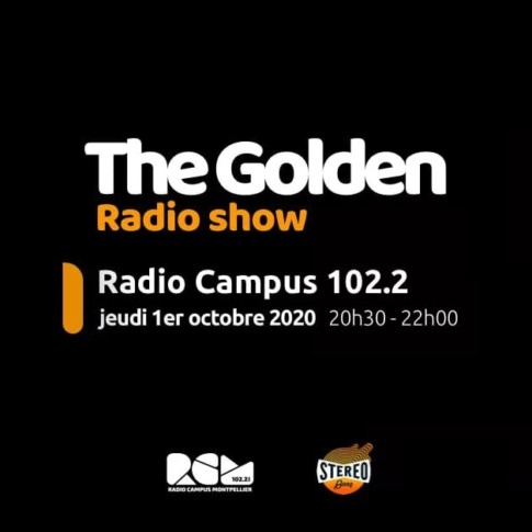 The Golden Radio Show Radio Campus Montpellier