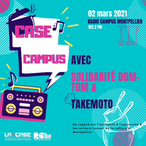 Case Campus radio Campus Montpellier solidarité dom tom Takemoto